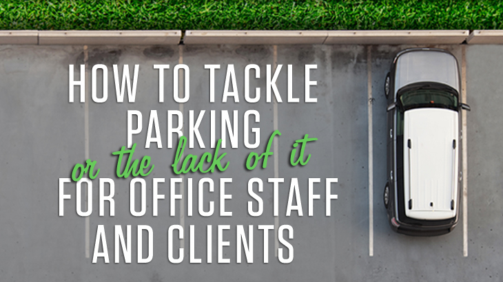 How To Tackle Parking Or The Lack Of It For Office Staff And Clients